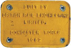 Diesel worksplate BUILT BY BRITISH RAIL ENGINEERING LIMITED DONCASTER WORKS 1982 ex BR Class 56