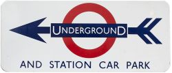 London Underground FF enamel direction sign UNDERGROUND AND STATION CAR PARK with left facing arrow.