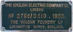 Diesel worksplate THE ENGLISH ELECTRIC COMPANY LTD LONDON THE VULCAN FOUNDRY LTD LOCOMOTIVE WORKS