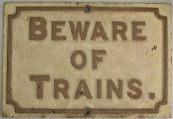 Midland Railway BEWARE OF TRAINS cast iron notice in original condition. Vendor states this sign was
