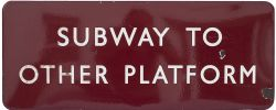 BR(M) FF enamel sign SUBWAY TO OTHER PLATFORM. In good condition with a couple of chips to the