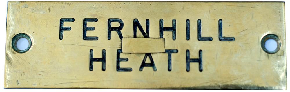 Lot 41 - GWR machine engraved brass shelfplate FERNHILL HEATH. In very good condition with original wax