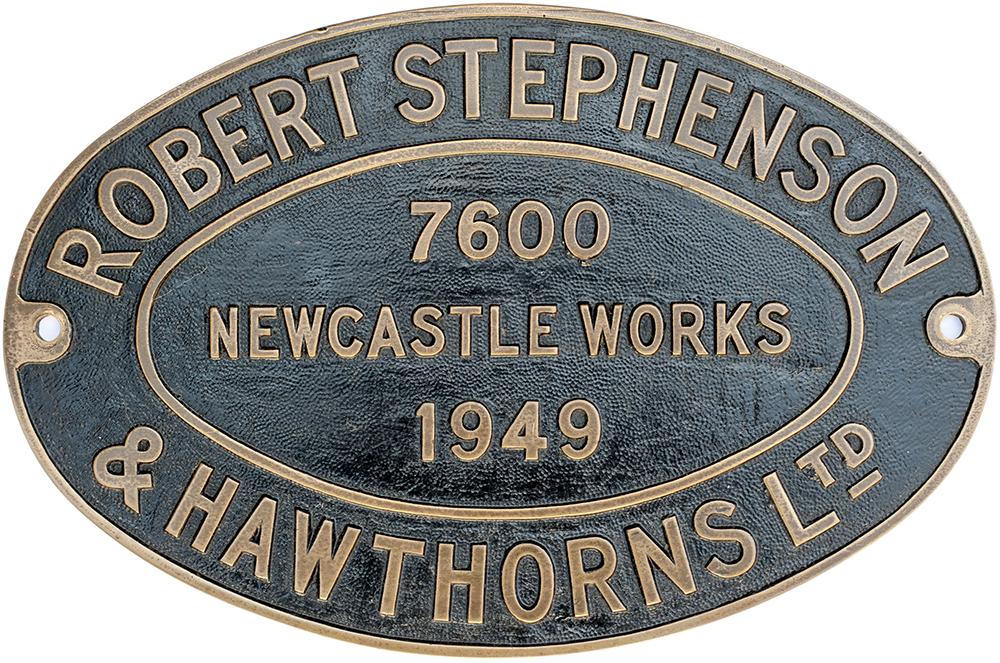 Lot 31 - Worksplate ROBERT STEPHENSON & HAWTHORNS LTD NEWCASTLE WORKS 7600 1949 ex 0-6-0 ST delivered new