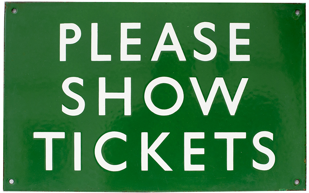 Lot 1 - BR(S) enamel railway sign PLEASE SHOW TICKETS measuring 16in x 10in. In excellent condition.