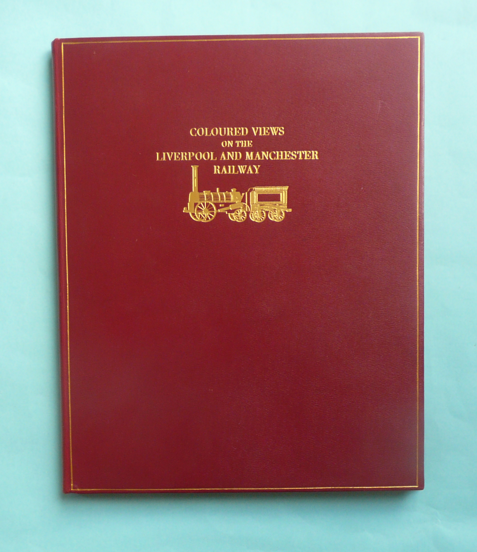 Lot 22 - Liverpool and Manchester Railway: a leather-bound volume being a facsimile of the 1831 original by