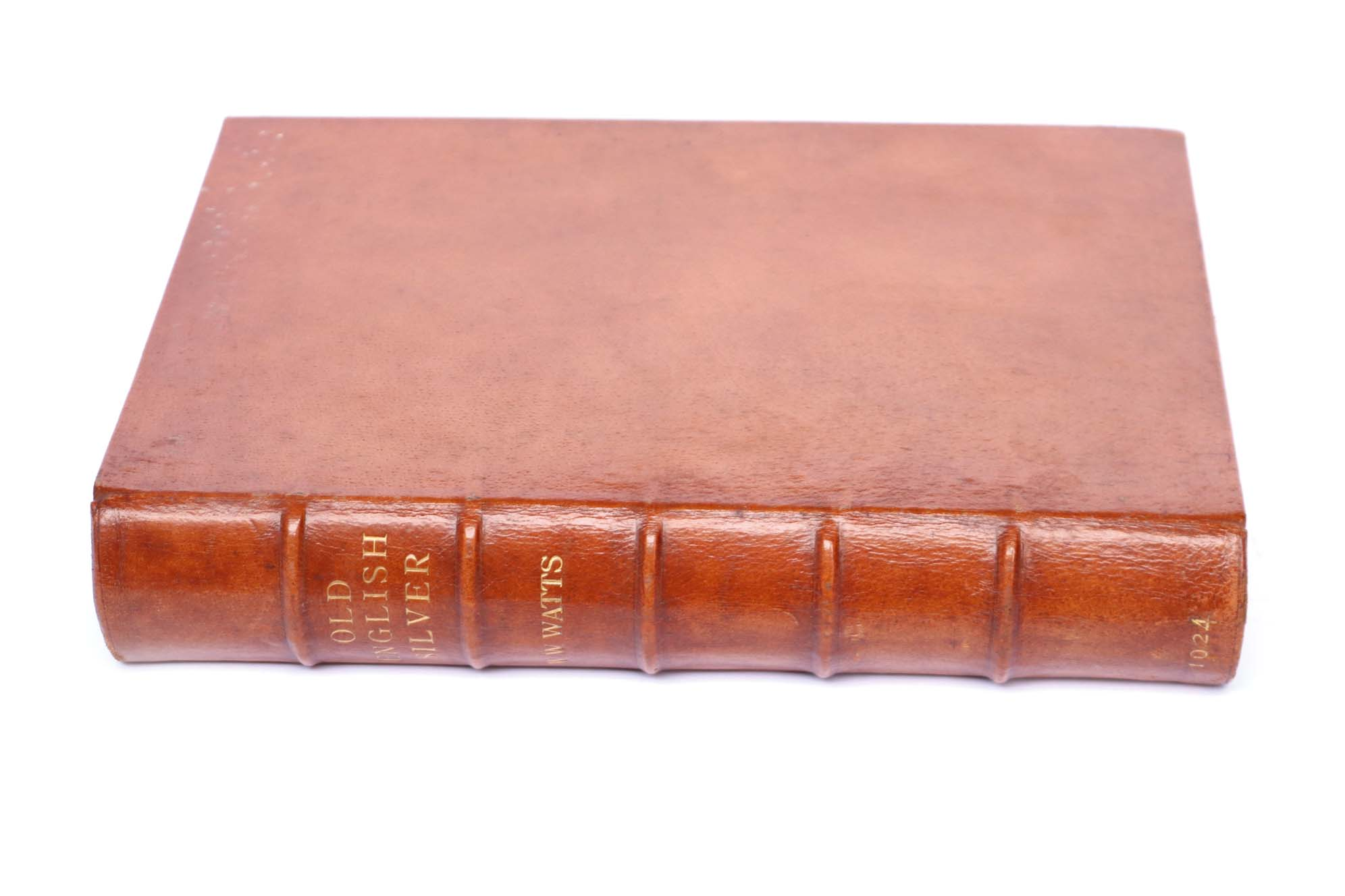 Lot 7 - Watts, W.W: Old English Silver, leather bound, Earnest Penn 1924