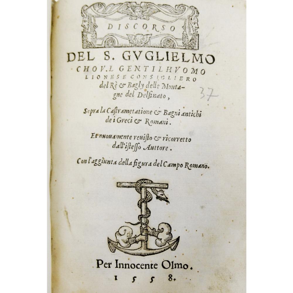 Lot 69 - DU CHOUL, GUILLAUMEDISCORSO SOPRA LA CASTRAMETATIONE ET BAGNI ANTICHI DE I GRECI ET ROMANI [Venice]:
