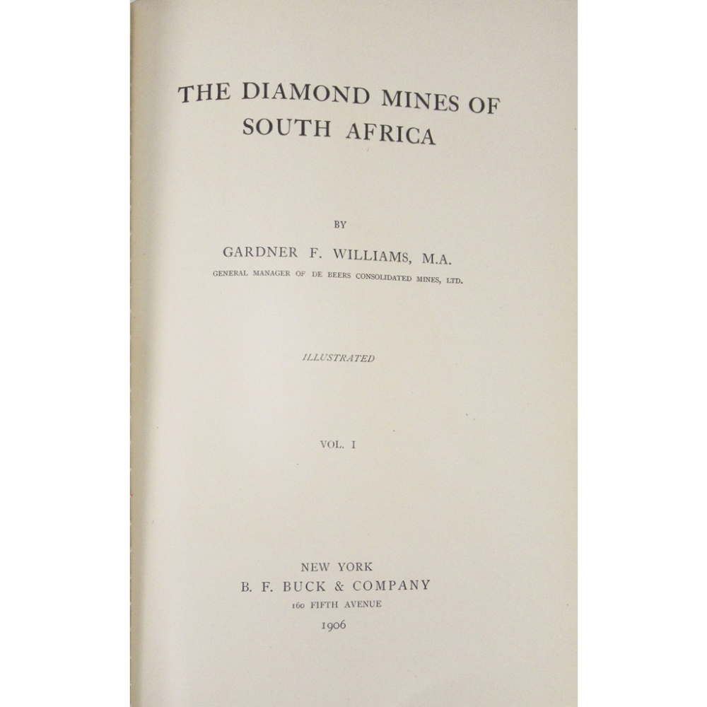 Lot 6 - DIAMONDS, FOUR VOLUMESWILLIAMS, GARDNER F. The Diamond Mines of South Africa. New York: B.F.