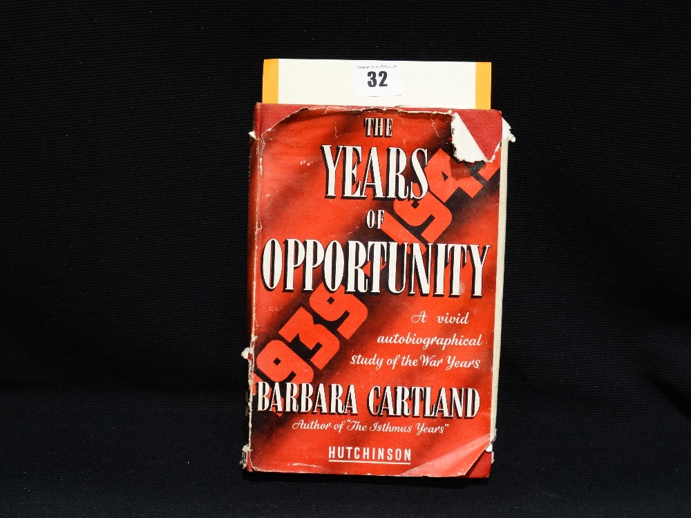 """Lot 32 - A Signed Book """"The Years Of Opportunity"""" By Barbara Cartland, Inscribed & Signed"""