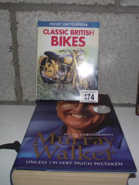 Lot 474 - A Murray Walker 'Unless I'm Very Much Mistaken' signed edition and a book of classic British bikes.