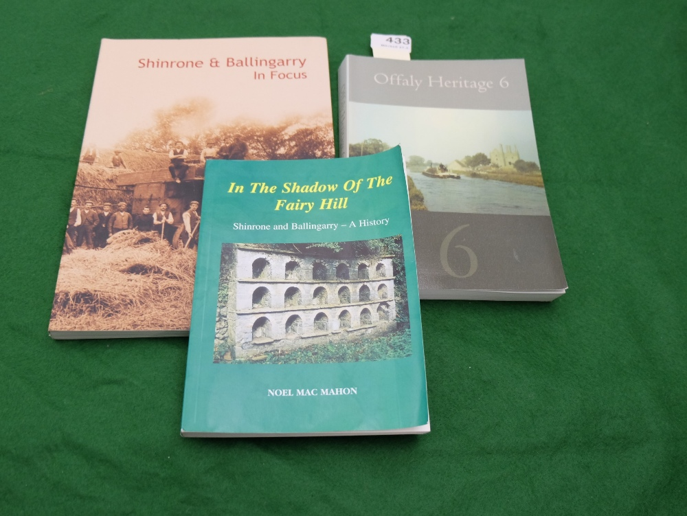 Lot 433 - 3 Books (Offaly interest) - Noel MacMahon-In the Shadow of the Fairy Glen, Shinrone & Ballingarry.