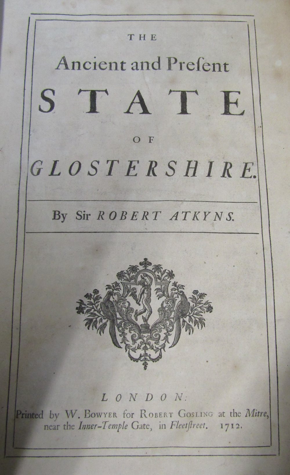 Lot 807 - ATKYNS Sir Robert - The Ancient and Present State of Gloucestershire, printed by W Bowyer 1712,