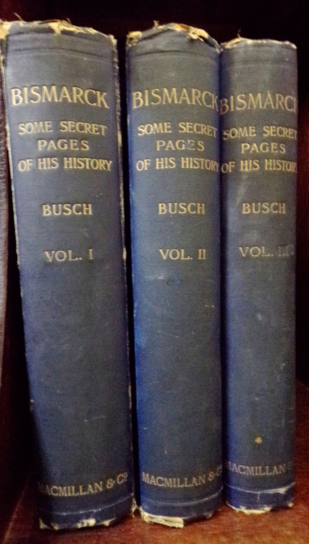 Lot 892 - Bismark - Some Secret Pages of His History, in three volumes by Dr Moritz Busch published