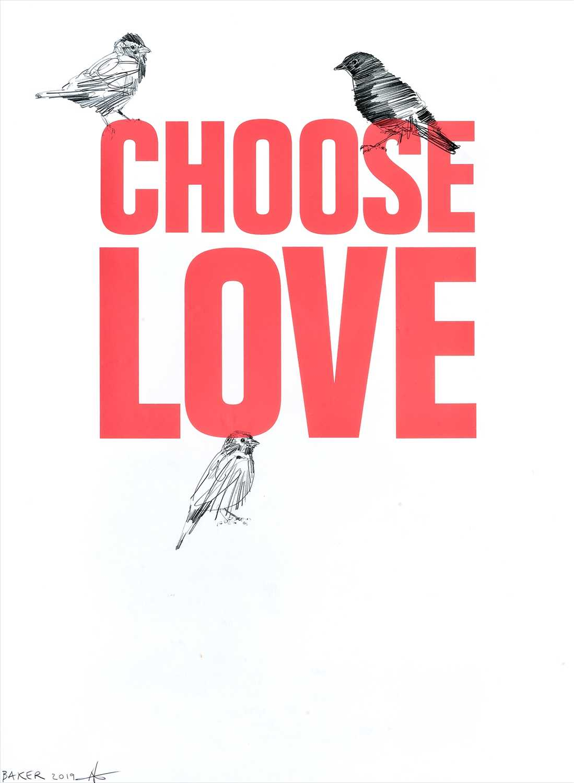 Lot 22 - Charming Baker (British b.1964), 'Choose Love', 2019