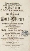 Hübner, Johann: Museum geographicum, das ist: ein Verzeichnis der besten Land-Charten so in