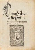 Froissart, Jean: Des croni(c)ques de France, Dangleterre, Descoce, Despaigne, de Bretaigne, de