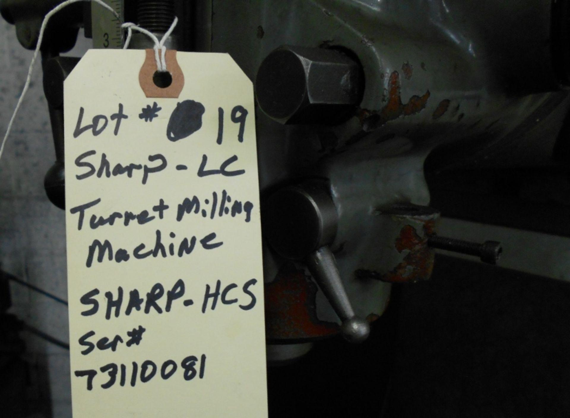 Lot 19 - Sharp Turret Milling Machine Model #Sharp-HCS Serial #73110091