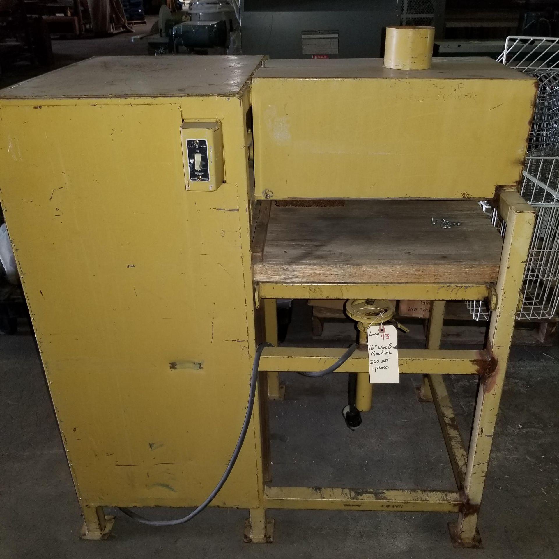 """Lot 43 - 16"""" Wire Brush Machine 220V 1ph"""