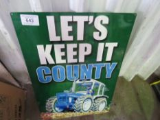 """""""LETS KEEP IT COUNTY"""" DECORATIVE SIGN."""
