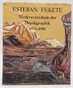 """Ursula Paschke, """"Esteban Fekete - Werkverzeichnis der Druckgraphik II 1971-1981"""""""