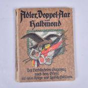 """""""Adler, Doppel-Aar und Halbmond"""", der Verbündeten Siegeszug nach dem Orient, mit vielen Kriegs-"""