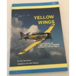 """A copy of """"Yellow Wings"""", the story of the joint air training scheme in WWII by Cpy Dave Becker."""