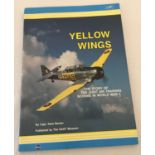 """A copy of """"Yellow Wings"""", the story of the joint air training scheme in WWII by Copy Dave Becker."""