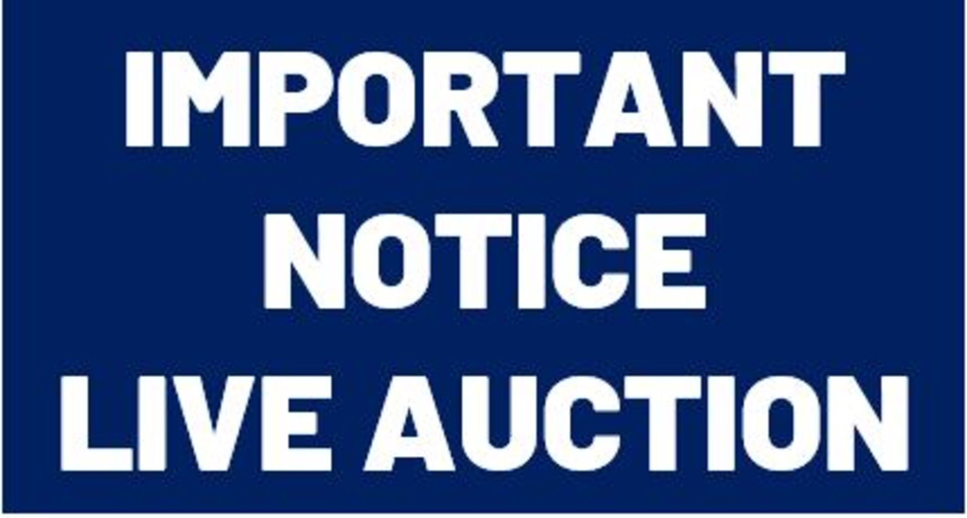 Lot 0 - IMPORTANT NOTICE – This is a live webcast auction (not a timed online auction).