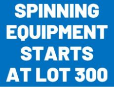 SPINNING EQUIPMENT STARTS AT LOT 300