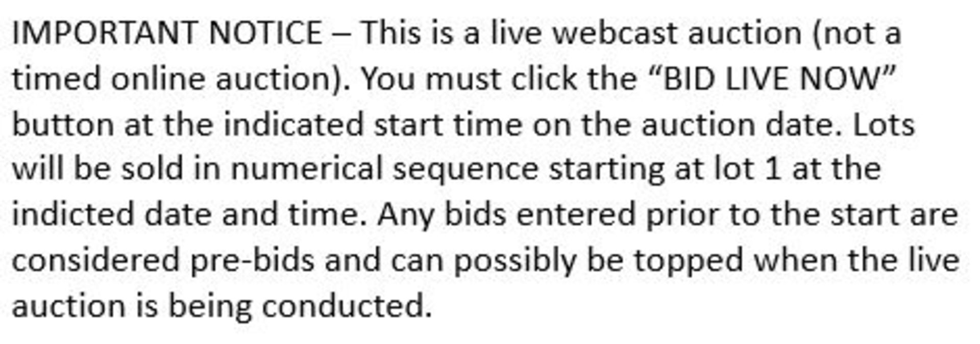 IMPORTANT NOTICE - LIVE WEBCAST AUCTION - Image 3 of 3