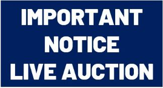 IMPORTANT NOTICE - LIVE WEBCAST AUCTION (not a timed online auction)
