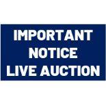 IMPORTANT NOTICE - LIVE WEBCAST AUCTION (not a timed online auction)