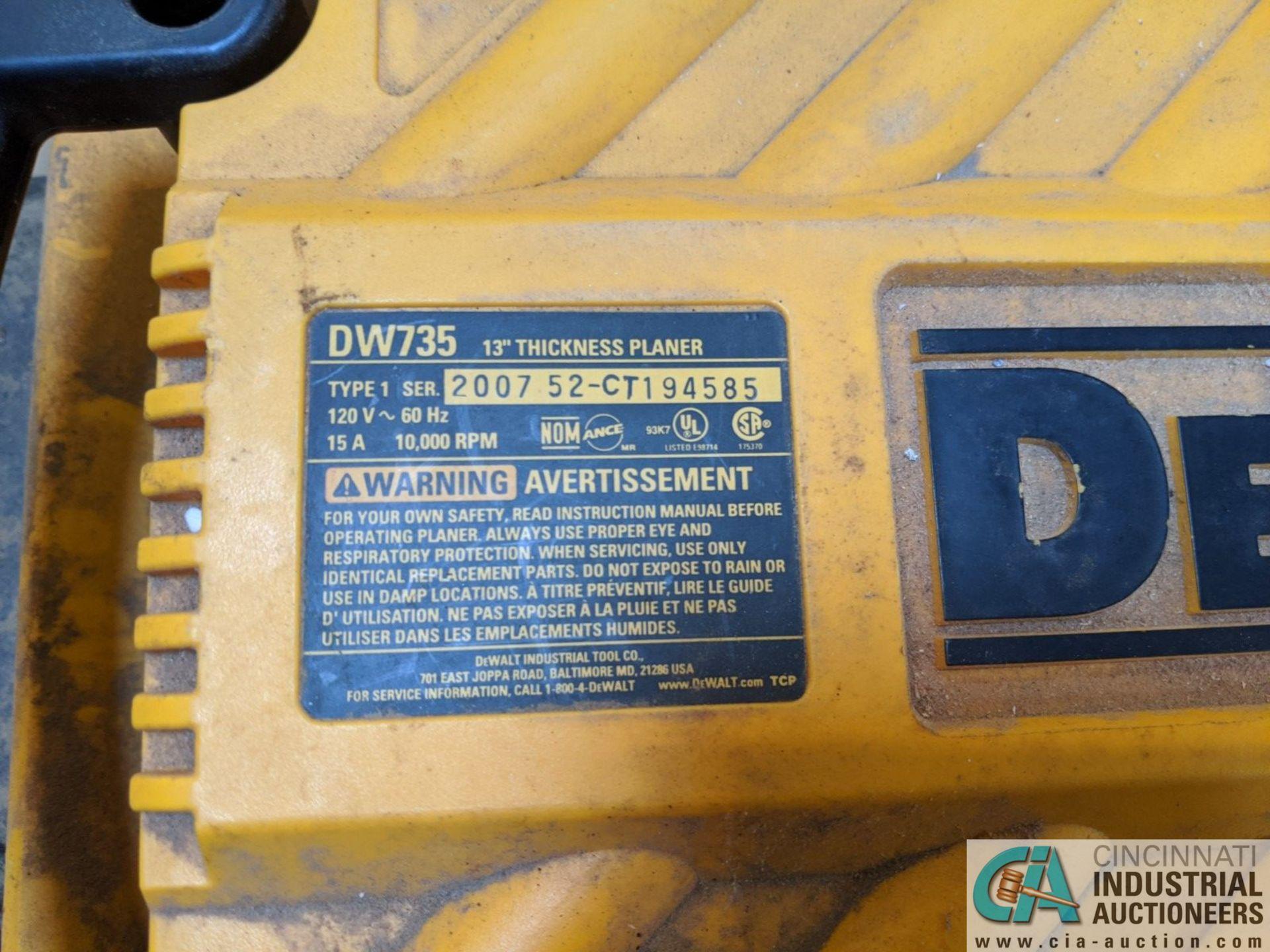 "13"" THICKNESS DEWALT MODEL DW735 PLANER; S/N 2007-52-CTI94585 (8635 East Ave., Mentor, OH 44060 - - Image 6 of 6"