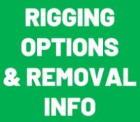 Rigging Options and Removal Dates