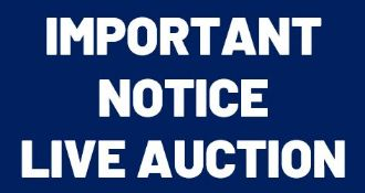 IMPORTANT NOTICE – This is a live webcast auction (not a timed online auction). .