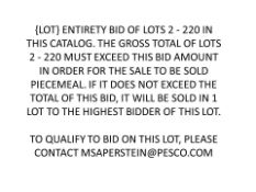 {LOT} ENTIRETY BID OF LOTS 2 - 220 IN THIS CATALOG.THE GROSS TOTAL OF LOTS 2 - 220 MUST EXCEED THIS