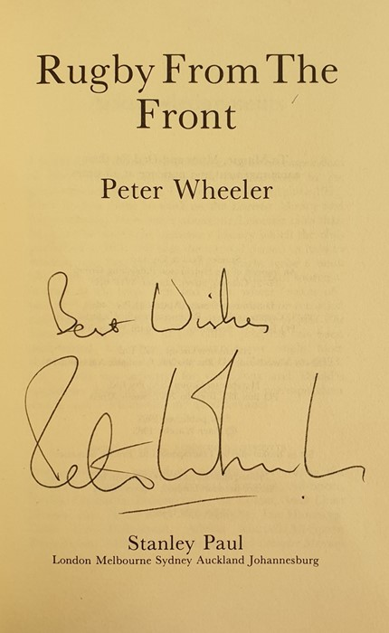 """Lot 8 - Rugby Interest: Wheeler, Peter """"Rugby from the Front"""", Stanley Paul 1983, signed by the author on"""