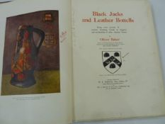 "Baker, Oliver  ""Black Jacks and Leather Bottells ..."", privately printed for W J Fieldhouse Esq,"