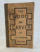 "Gibson, J S ""The Wood Carver"", Edinburgh 1906, 3rd edition, sepia plates of decorations, elephant"