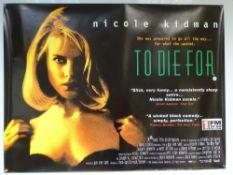 TO DIE FOR (1995) - COMEDY / CRIME / DRAMA - NICOLE KIDMAN / MATT DILLON / JOAQUIN PHOENIX - UK QUAD