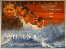WHITE SQUALL (1996) - ADVENTURE / DRAMA - JEFF BRIDGES - UK QUAD FILM / MOVIE POSTER - ROLLED AS