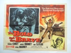 A quantity of war film UK Quad film posters to include: THE BOLD AND THE BRAVE (1956), BATTLE OF THE