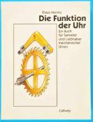 Klaus Menny, Die Funktion der Uhr - Ein Buch für Sammler und Liebhaber mechanischer Uhren, 1989<