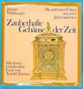 Johann Willsberger, Zauberhafte Gehäuse der Zeit - Die schönsten Uhren aus sechs Jahrhunderten, 1.