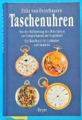 Fritz von Osterhausen, Taschenuhren - Von der Balkenwaage des Mittelalters zur Integralunruh der