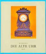 Reinhard Meis, Die alte Uhr - Geschichte-Technik- Stil, Band II, 1978