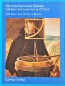 Ludolf von Mackensen, Die erste Sternwarte Europas mit ihren Instrumenten und Uhren - 400 Jahre Jost