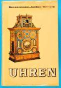 Ernst v. Bassermann-Jordan/Bertele, Uhren - Ein Handbuch für Sammler und Liebhaber, 1969<