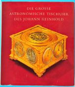 J. H. Leopold, Die grosse astronomische Tischuhr des Johann Reinhold - Augsburg, 1581 bis 1592,