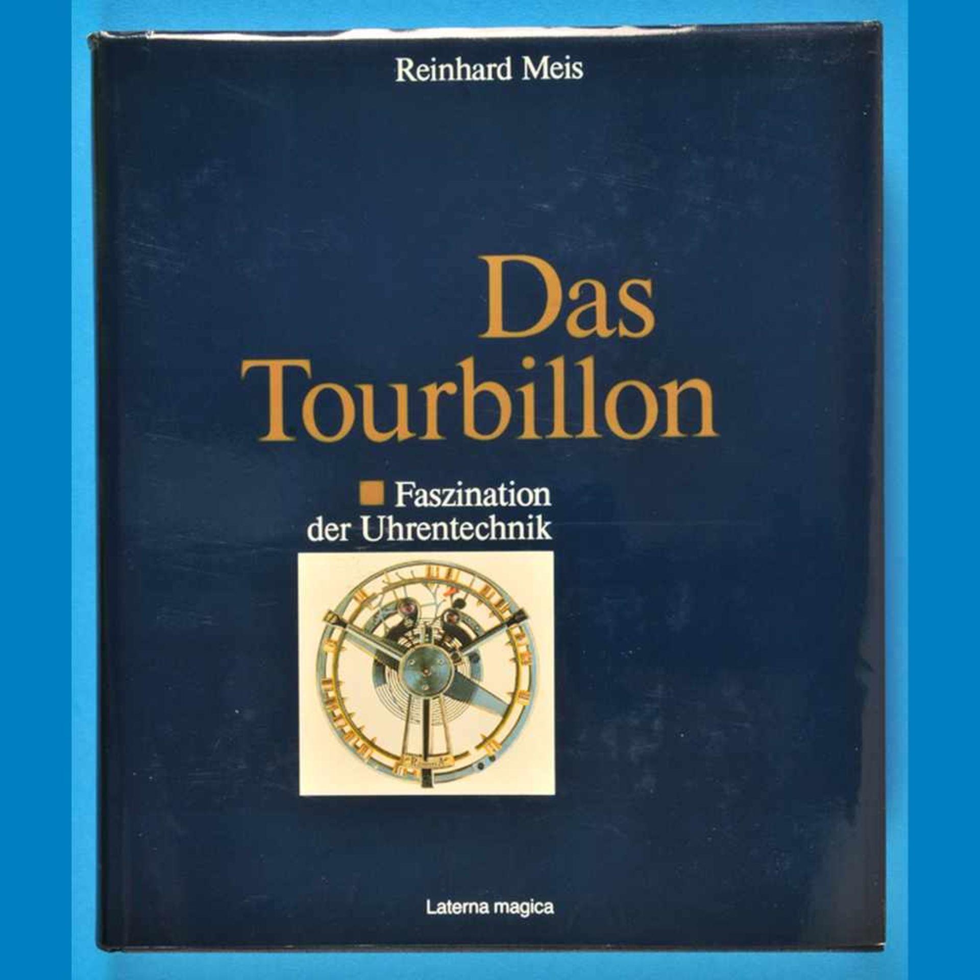Reinhard Meis, Das Tourbillon - Faszination der Uhrentechnik, 1986Reinhard Meis, Das Tourbi